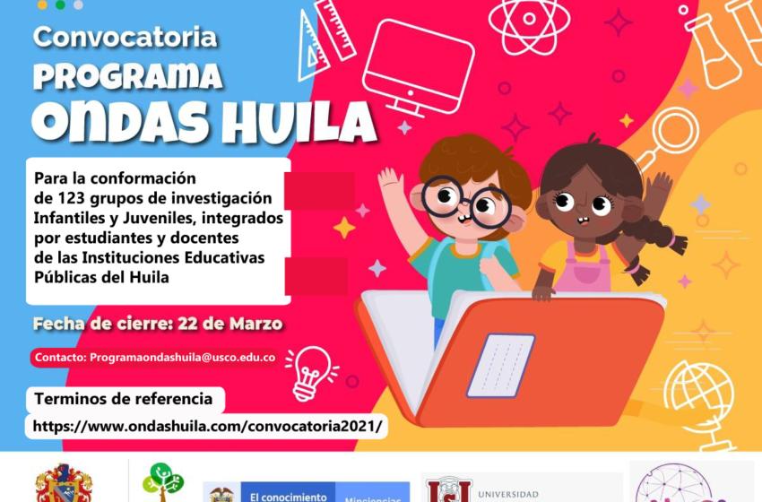 El programa ONDAS HUILA tiene abierta la convocatoria 2021